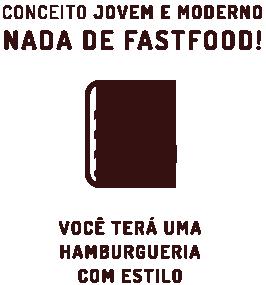 Conceito Jovem e Moderno Nada de Fastfood!